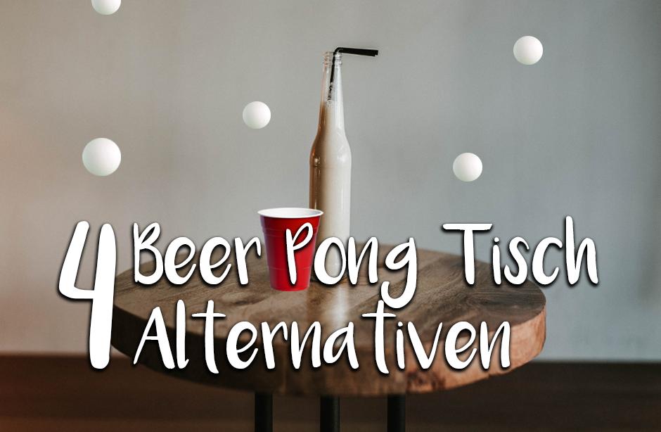 Kein Beer Pong Tisch? Kein Problem! 4 Alternativen für Haus