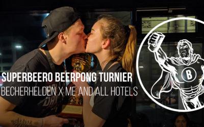 Superbeero Turnier Düsseldorf – Becherhelden x me and all hotels